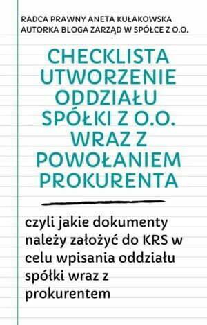 Checklista utworzenie oddziału spółki z o.o. wraz z powołaniem prokurenta